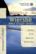 2 Kings & 2 Chronicles (Wiersbe Bible Study Series) Paperback