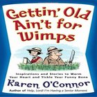 Gettin' Old Ain't For Wimps CD