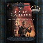 Lady Carliss and the Waters of Moorue (5cds) (#04 in The Knight Of Arrethtrae Audiobook Series)