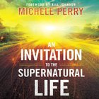 An Invitation to the Supernatural Life eAudio