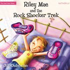 Riley Mae and the Rock Shocker Trek eAudio
