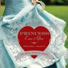 Princess Ever After (#02 in The Royal Wedding Series) eAudio