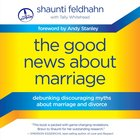 The Good News About Marriage eAudio