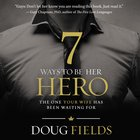 7 Ways to Be Her Hero eAudio