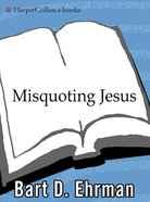Misquoting Jesus: The Story Behind Who Changed the Bible and Why Hardback