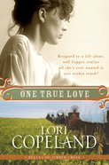 One True Love (#03 in Belles Of Timber Creek Series) Paperback
