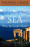 Sailing the Dark-Wine Sea (#04 in Hinges Of History Series) Paperback