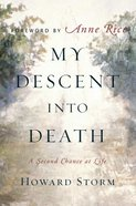 My Descent Into Death: A Second Chance At Life Hardback