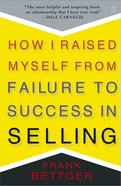 How I Raised Myself From Failure to Success in Selling Paperback