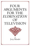 Four Arguments For the Elimination of Television Paperback