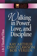 Walking in Power, Love & Discipline (1&2 Tim, Titus) (New Inductive Study Series)