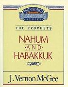 Nahum/Habbakuk (Thru The Bible Commentary Series) Paperback