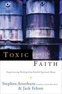 Toxic Faith Paperback