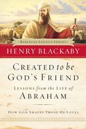 Created to Be God's Friend (Study Guide) (Biblical Legacy Series) Paperback