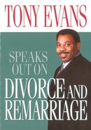 Divorce and Remarriage (Tony Evans Speaks Out Series) Paperback