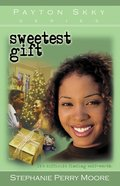 Sweetest Gift (#04 in Payton Skky Series) Paperback