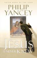The Jesus I Never Knew (Large Print) Paperback
