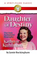 Daughter of Destiny: Kathryn Kuhlman Paperback