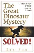 Great Dinosaur Mystery Solved ,The Hardback