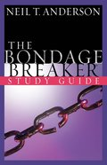 The Bondage Breaker (Study Guide Student Edition) Paperback