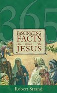 365 Fascinating Facts About Jesus Paperback