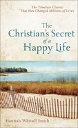 The Christian's Secret of a Happy Life Paperback
