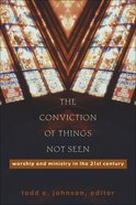 The Conviction of Things Not Seen Paperback