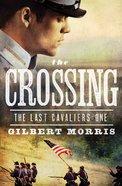 The Crossing (Large Print) (#01 in Last Cavaliers Series)