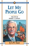 Let My People Go (#01 in Jaffray Collection Of Missionary Portraits Series)