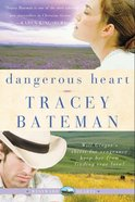 Dangerous Heart (#03 in Westward Hearts Series) Paperback