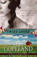 Twice Loved (#01 in Belles Of Timber Creek Series) Paperback