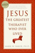Jesus, the Greatest Therapist Who Ever Lived Paperback