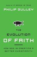 The Evolution of Faith Paperback