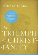 The Triumph of Christianity Paperback