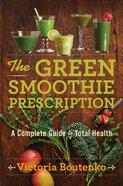 The Green Smoothie Prescription eBook