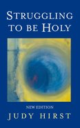 Struggling to Be Holy Paperback