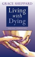 Living With Dying Paperback