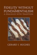 Fidelity Without Fundamentalism Paperback