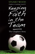 Keeping Faith in the Team Paperback