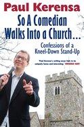 So a Comedian Walks Into a Church Paperback