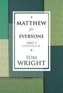Matthew For Everyone: Part 2 Chapters 16-28 (New Testament For Everyone Series) eBook