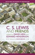 Lewis and Friends: Faith and the Power of the Imagination eBook