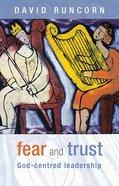 Fear and Trust: God Centred Leadership eBook