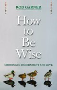 How to Be Wise Paperback