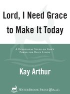 Lord, I Need Grace to Make It Today eBook