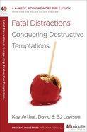 Fatal Distractions (40 Minute Bible Study Series)