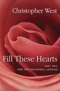 Fill These Hearts Hardback