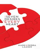 The Seven Desires of Every Heart eBook