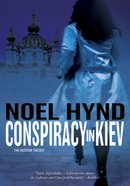 Conspiracy in Kiev (#01 in The Russian Trilogy Series) eBook