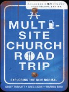 A Multi-Site Church Roadtrip (Leadership Network Innovation Series) eBook